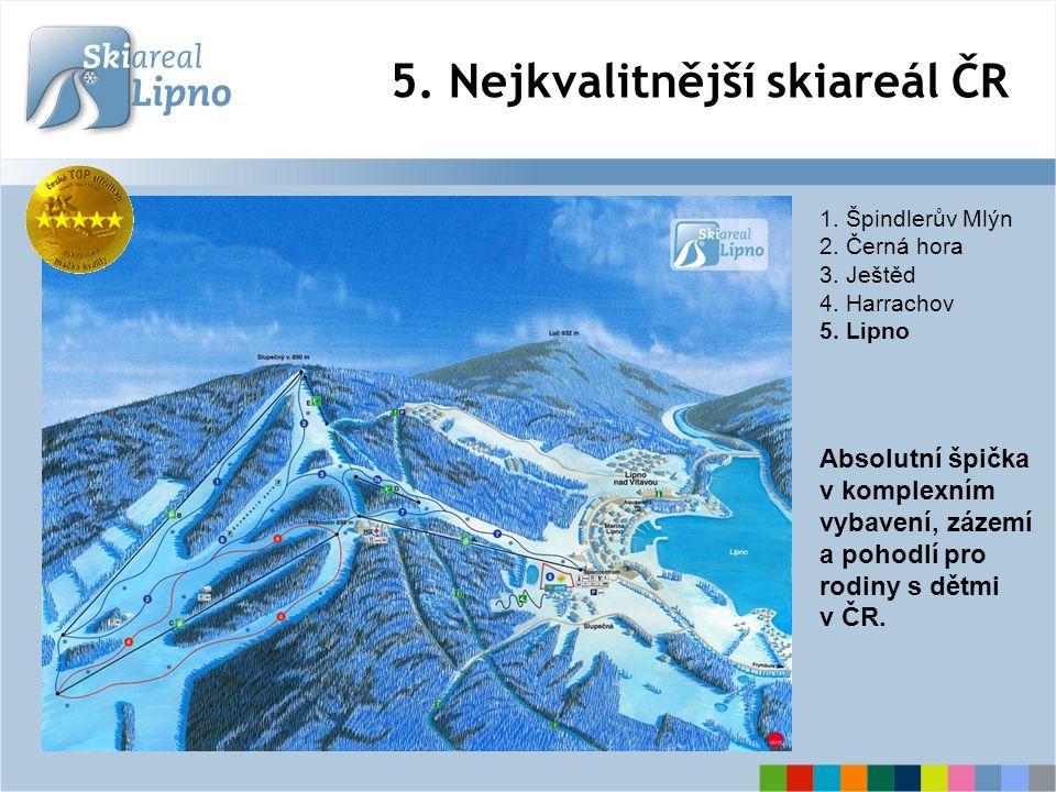 5.Nejkvalitnější skiareál ČR 1. Špindlerův Mlýn 2.