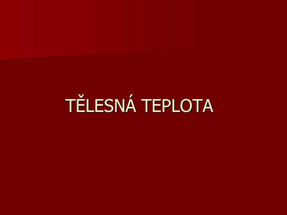 TĚLESNÁ TEPLOTA
