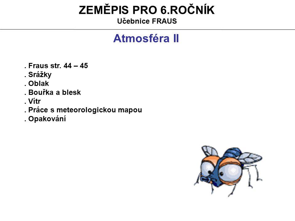 ZEMĚPIS PRO 6.ROČNÍK Učebnice FRAUS Atmosféra II. Fraus str.