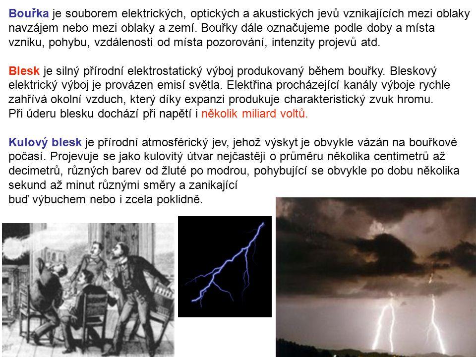 Bouřka je souborem elektrických, optických a akustických jevů vznikajících mezi oblaky navzájem nebo mezi oblaky a zemí.