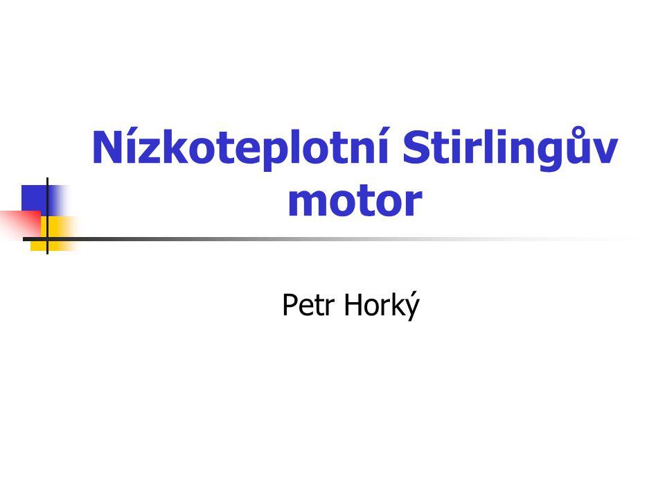 Nízkoteplotní Stirlingův motor Petr Horký