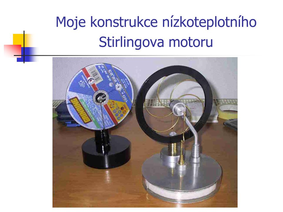 Moje konstrukce nízkoteplotního Stirlingova motoru