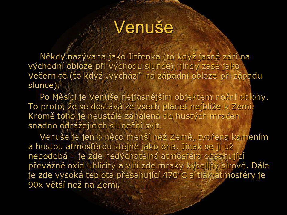 """Venuše Někdy nazývaná jako Jitřenka (to když jasně září na východní obloze při východu slunce), jindy zase jako Večernice (to když """"vychází na západní obloze při západu slunce)."""
