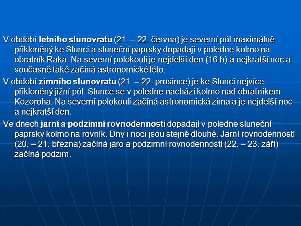 V období letního slunovratu (21.– 22.