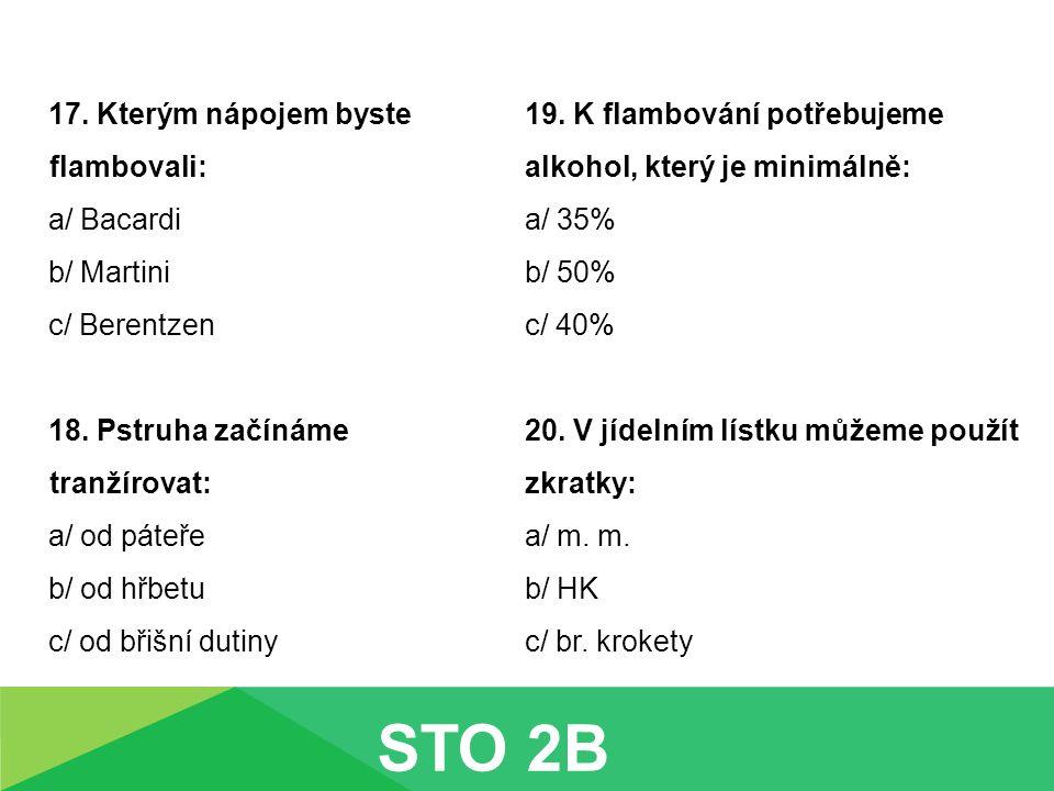 21.K servisu fondue nepatří: a/ oplachovač prstů b/ misky na omáčky c/ dlouhé vidlice 22.