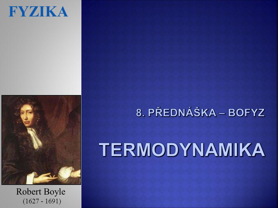 FYZIKA Robert Boyle (1627 - 1691)