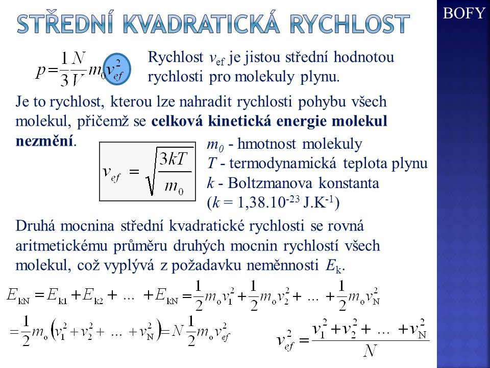 Je to rychlost, kterou lze nahradit rychlosti pohybu všech molekul, přičemž se celková kinetická energie molekul nezmění.