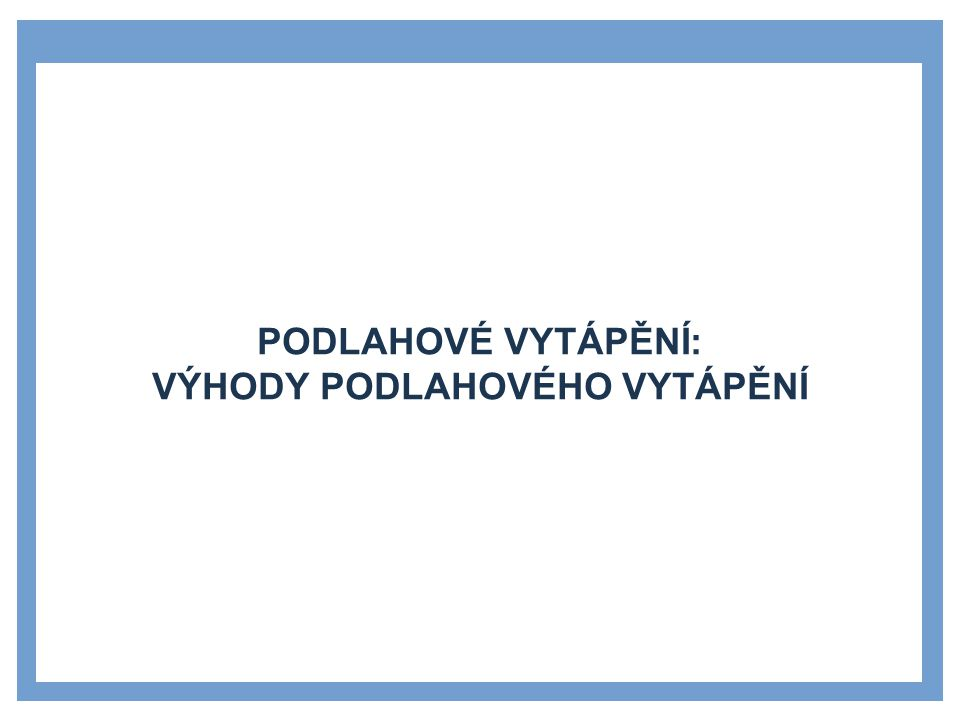 SYSTÉM PODLAHOVÉHO VYTÁPĚNÍ 1.2.3 29 1 Wolf.