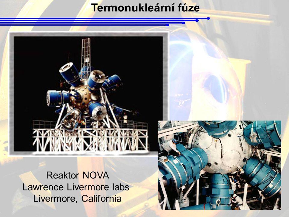 Termonukleární fúze Reaktor NOVA Lawrence Livermore labs Livermore, California