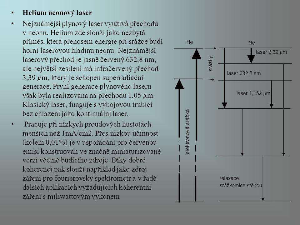 Helium neonový laser Nejznámější plynový laser využívá přechodů v neonu. Helium zde slouží jako nezbytá příměs, která přenosem energie při srážce budí