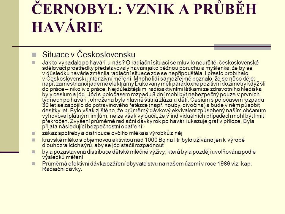Situace v Československu Jak to vypadalo po havárii u nás? O radiační situaci se mluvilo neurčitě, československé sdělovací prostředky představovaly h