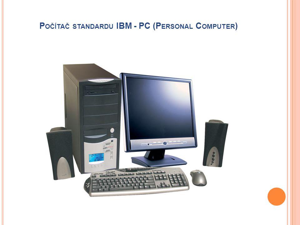 P OČÍTAČ STANDARDU IBM - PC (P ERSONAL C OMPUTER )