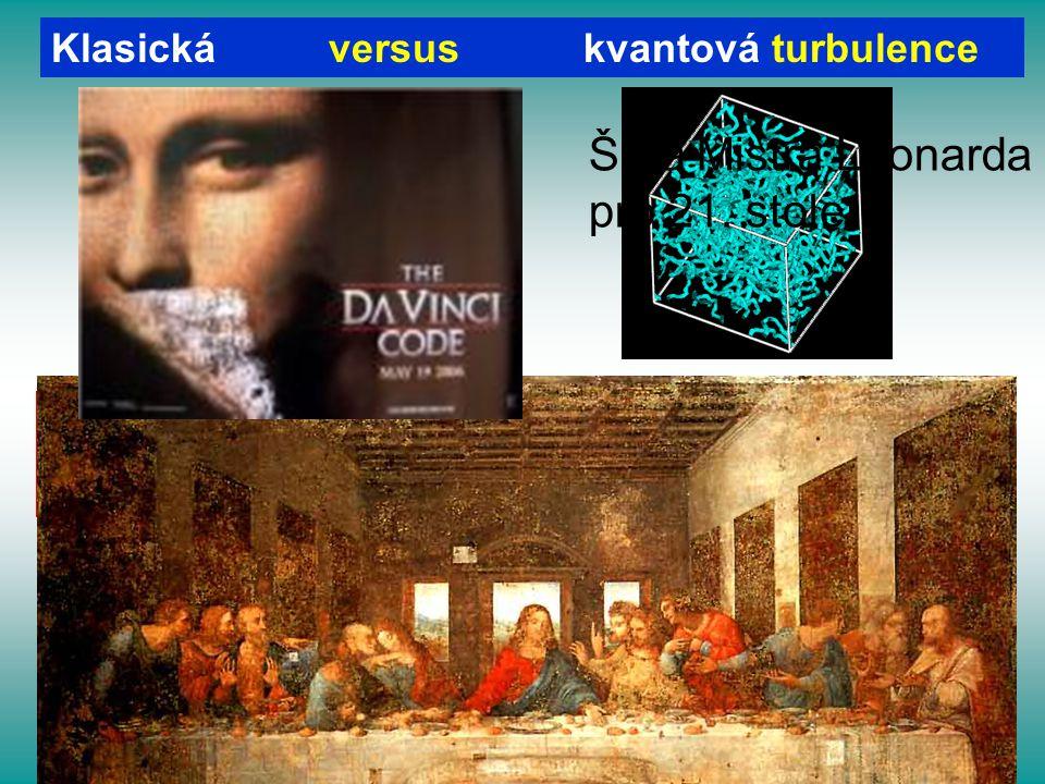 Klasická versus kvantová turbulence ・ Víry jsou topologicky nestabilní. Je obtížné je identifikovat. ・ Cirkulace se liší od víru k víru. ・ Kvantované