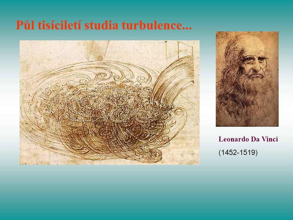 Půl tisíciletí studia turbulence... Leonardo Da Vinci (1452-1519)