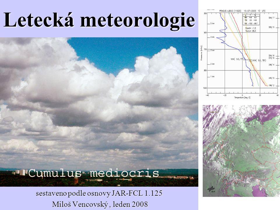 Meteorologie fyzikální – základní poznatky, přístrojová technika, fyzika oblaků a srážek dynamická – spíše matematická, formulovaní a řešení rovnic popisujících statiku a dynamiku atmosféry synoptická – studuje procesy v makro měřítku na základě sběru meteorologických dat, tj.