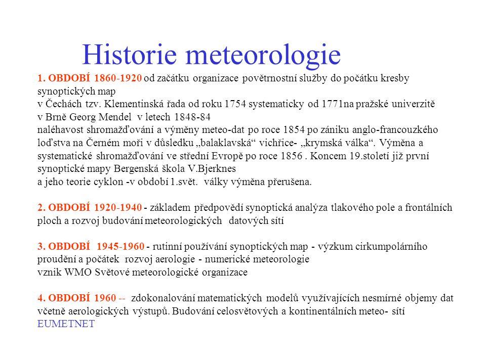 Historie meteorologie 1. OBDOBÍ 1860-1920 od začátku organizace povětrnostní služby do počátku kresby synoptických map v Čechách tzv. Klementinská řad