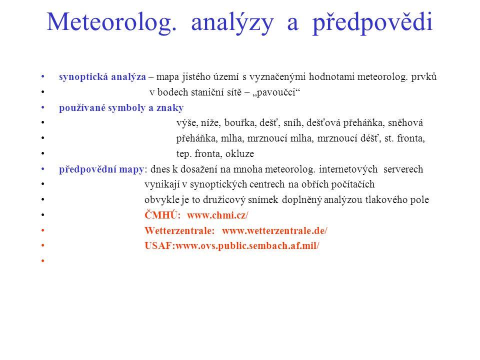"""Meteorolog. analýzy a předpovědi synoptická analýza – mapa jistého území s vyznačenými hodnotami meteorolog. prvků v bodech staniční sítě – """"pavoučci"""""""
