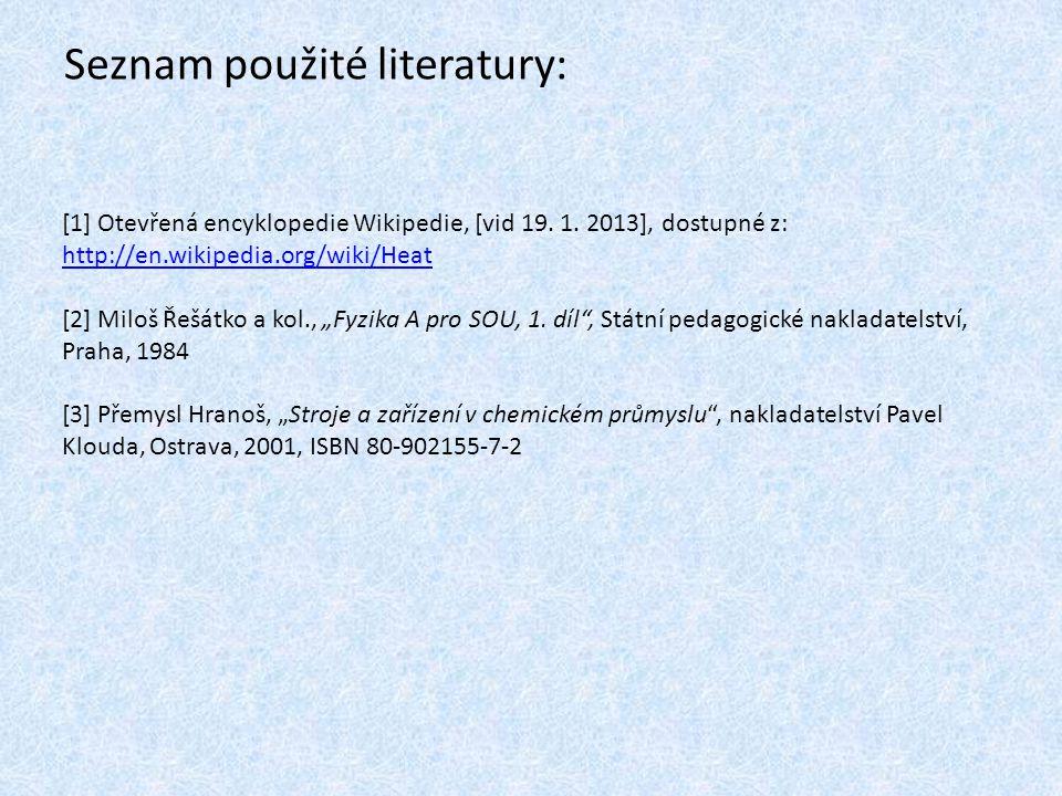 Seznam použité literatury: [1] Otevřená encyklopedie Wikipedie, [vid 19.