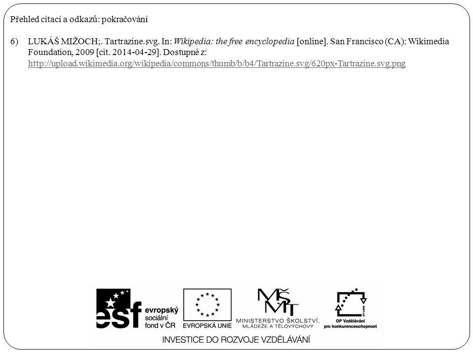 Přehled citací a odkazů: pokračování 6)LUKÁŠ MIŽOCH;. Tartrazine.svg. In: Wikipedia: the free encyclopedia [online]. San Francisco (CA): Wikimedia Fou