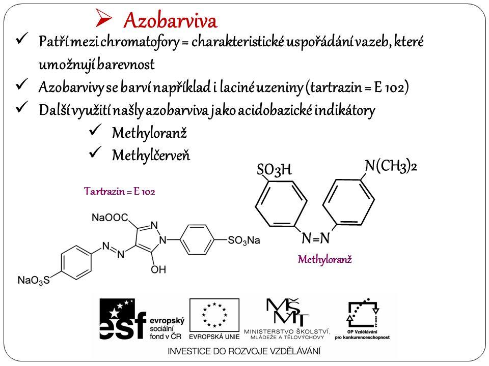  Azobarviva Patří mezi chromatofory = charakteristické uspořádání vazeb, které umožnují barevnost Azobarvivy se barví například i laciné uzeniny (tar