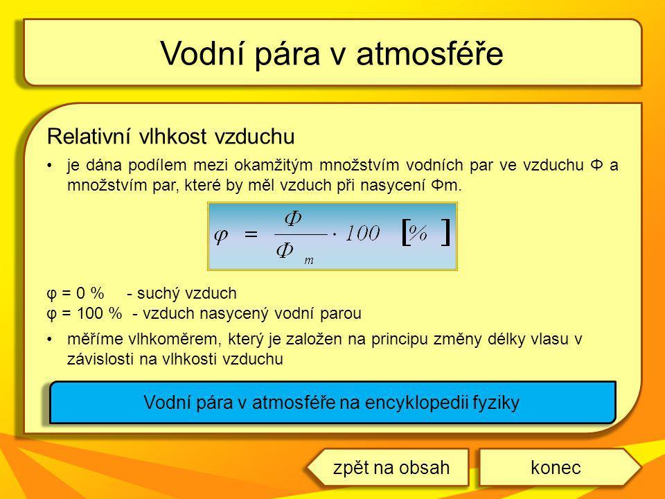 Relativní vlhkost vzduchu je dána podílem mezi okamžitým množstvím vodních par ve vzduchu Φ a množstvím par, které by měl vzduch při nasycení Φm. φ =