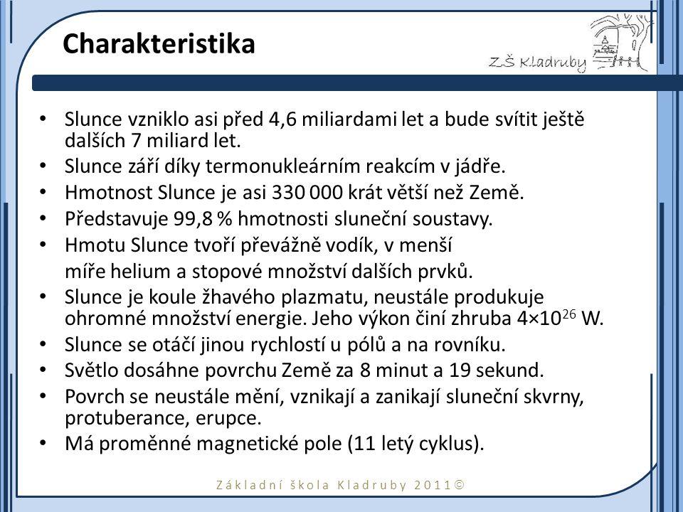 Základní škola Kladruby 2011  Složení Teplota v jádru dosahuje 1,5×10 7 K.