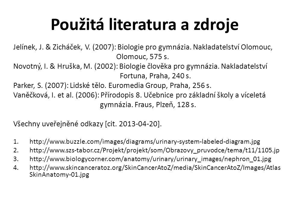 Použitá literatura a zdroje Jelínek, J. & Zicháček, V.