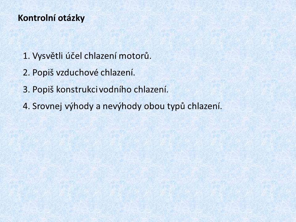 Seznam obrázků: Obr.1: ŽDÁNSKÝ, Ing. Bronislav.: Motory, Avid, Brno, 2010, str.