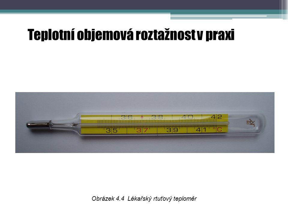 Teplotní objemová roztažnost v praxi Obrázek 4.4 Lékařský rtuťový teploměr