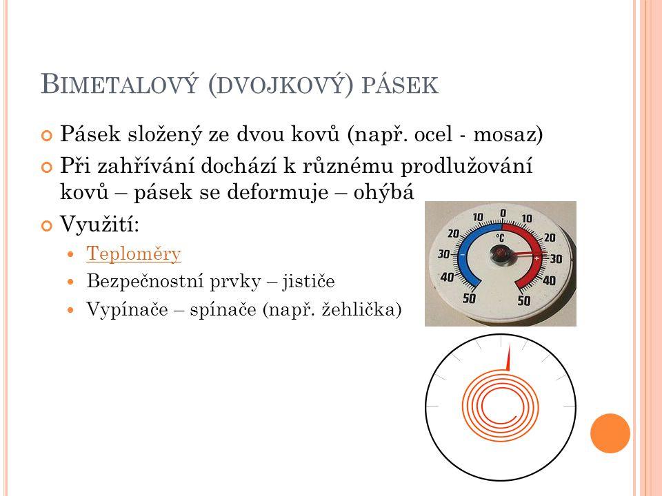 B IMETALOVÝ ( DVOJKOVÝ ) PÁSEK Pásek složený ze dvou kovů (např.