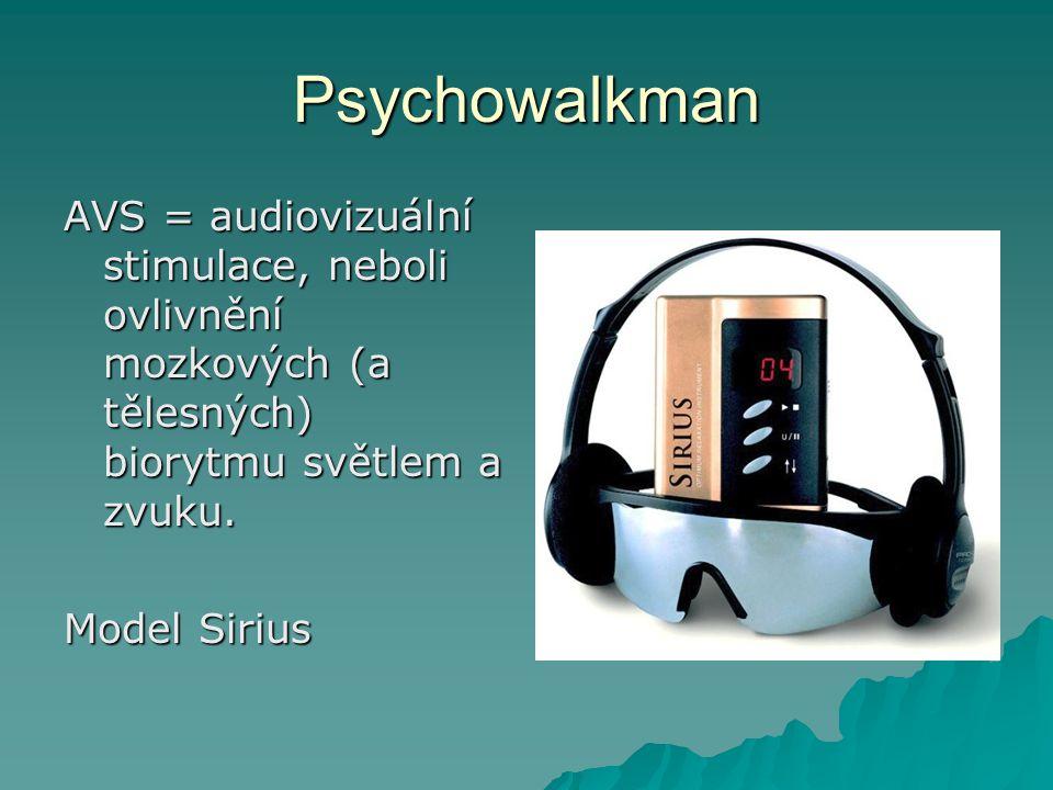 Psychowalkman AVS = audiovizuální stimulace, neboli ovlivnění mozkových (a tělesných) biorytmu světlem a zvuku.