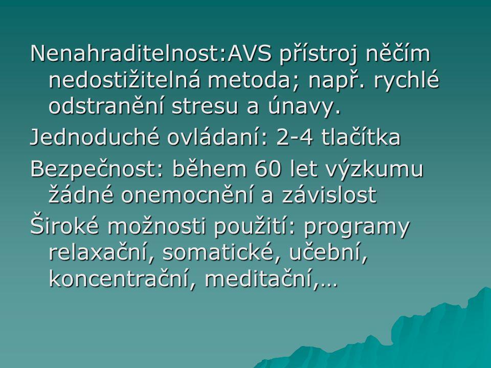 Nenahraditelnost:AVS přístroj něčím nedostižitelná metoda; např.