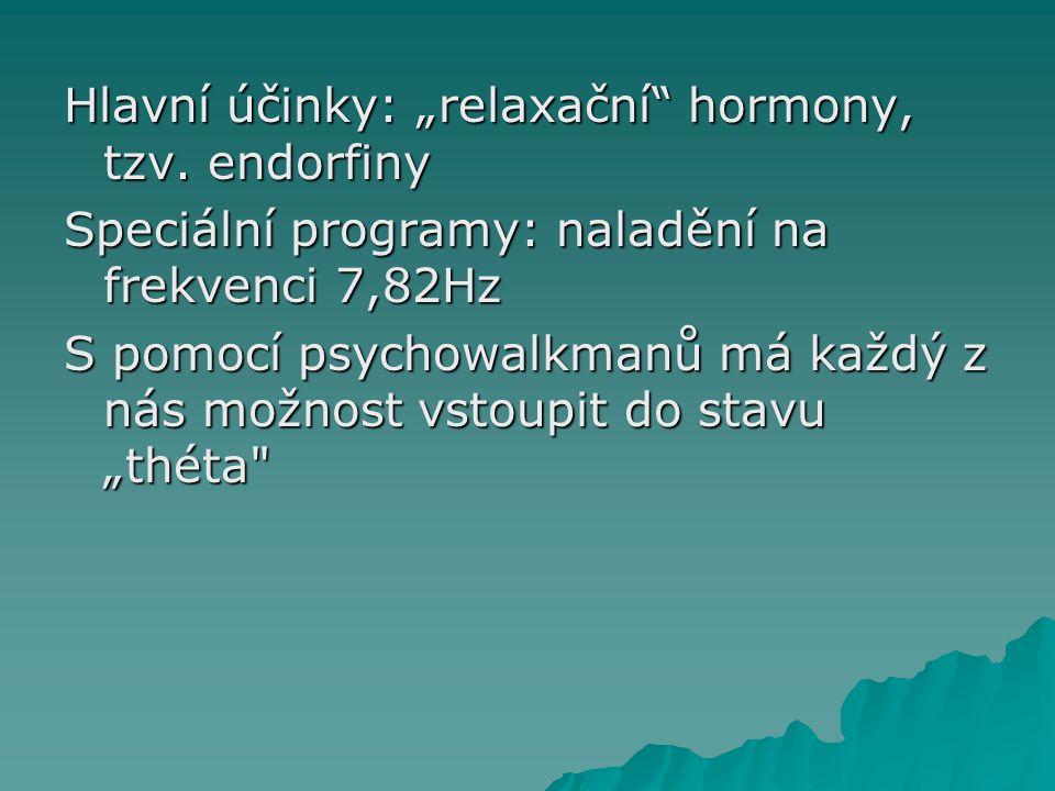 """Hlavní účinky: """"relaxační hormony, tzv."""