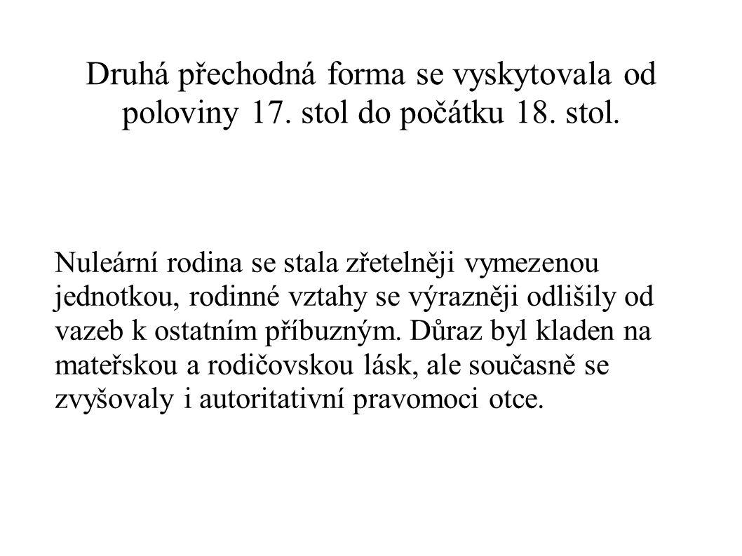 Druhá přechodná forma se vyskytovala od poloviny 17.