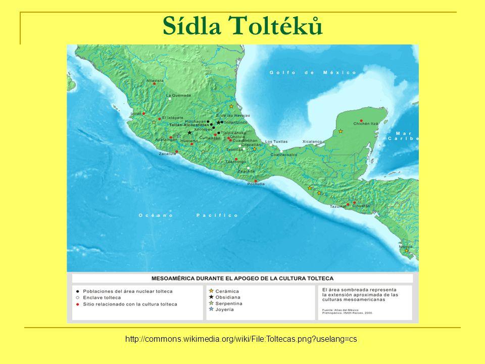 Sídla Toltéků http://commons.wikimedia.org/wiki/File:Toltecas.png?uselang=cs