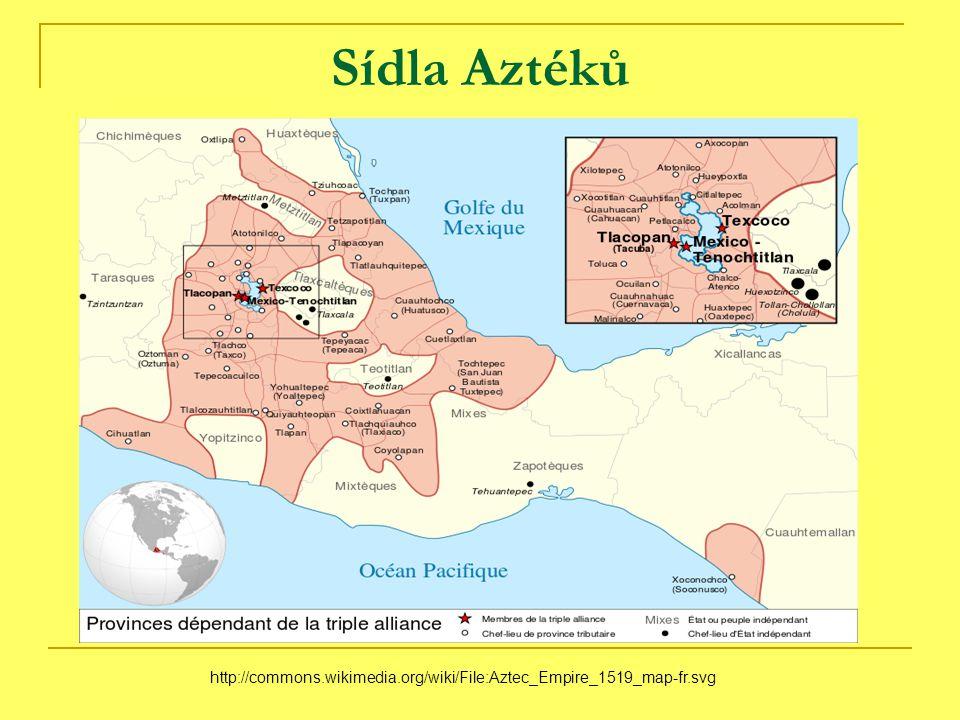 Sídla Aztéků http://commons.wikimedia.org/wiki/File:Aztec_Empire_1519_map-fr.svg