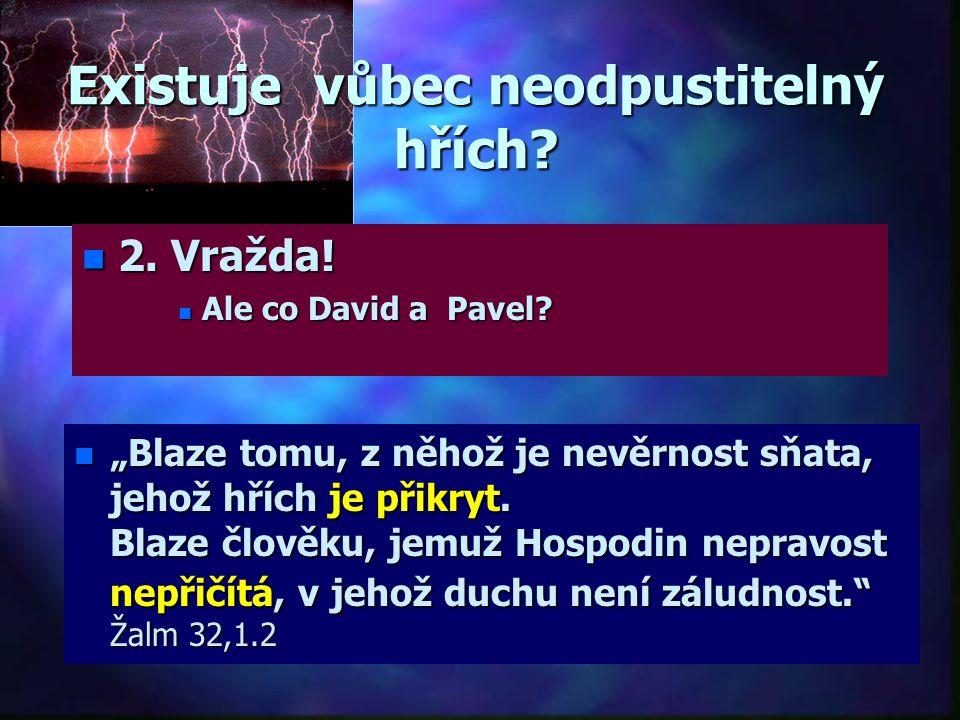 Existuje vůbec neodpustitelný hřích.n 2. Vražda. n Ale co David a Pavel.