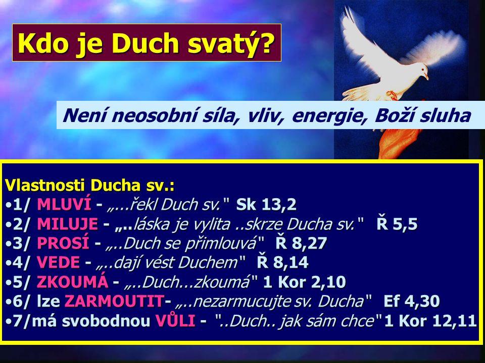 Není neosobní síla, vliv, energie, Boží sluha Kdo je Duch svatý.