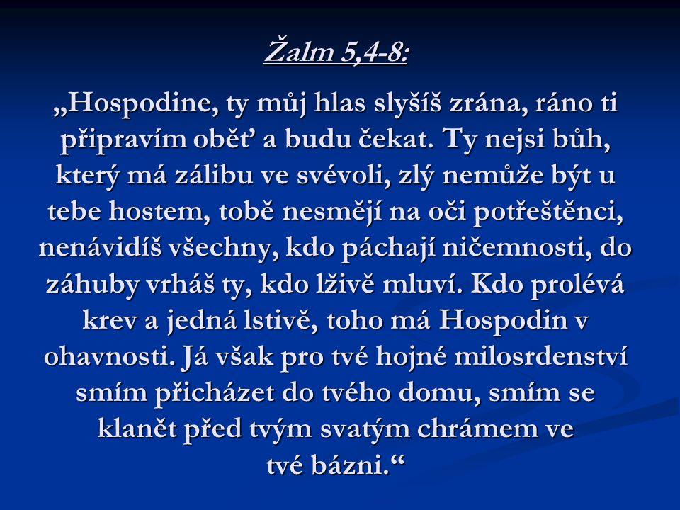 """Žalm 5,4-8: """"Hospodine, ty můj hlas slyšíš zrána, ráno ti připravím oběť a budu čekat."""