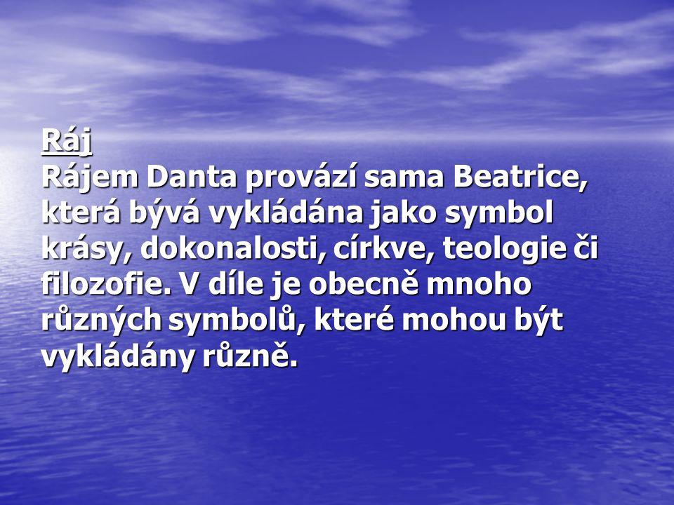 Ráj Rájem Danta provází sama Beatrice, která bývá vykládána jako symbol krásy, dokonalosti, církve, teologie či filozofie. V díle je obecně mnoho různ