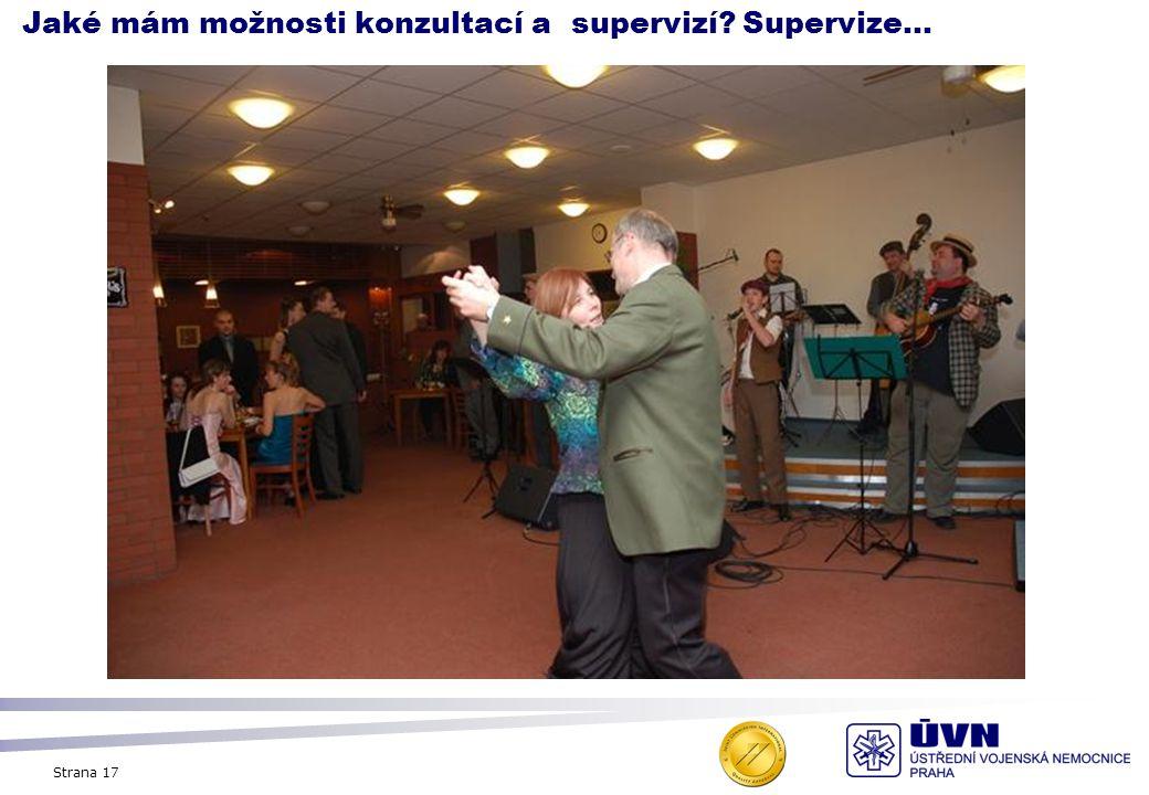 Strana 17 Jaké mám možnosti konzultací a supervizí Supervize...