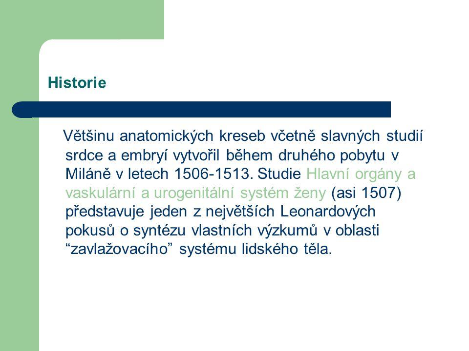 Historie Prvním datem, k němuž se Leonardo zmiňuje o otázkách anatomie, je druhý duben roku 1489, kdy měl podle všeho v plánu pracovat na pojednání O