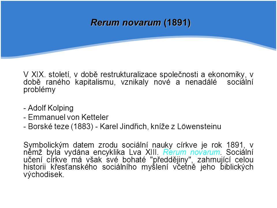 V XIX. století, v době restrukturalizace společnosti a ekonomiky, v době raného kapitalismu, vznikaly nové a nenadálé sociální problémy - Adolf Kolpin