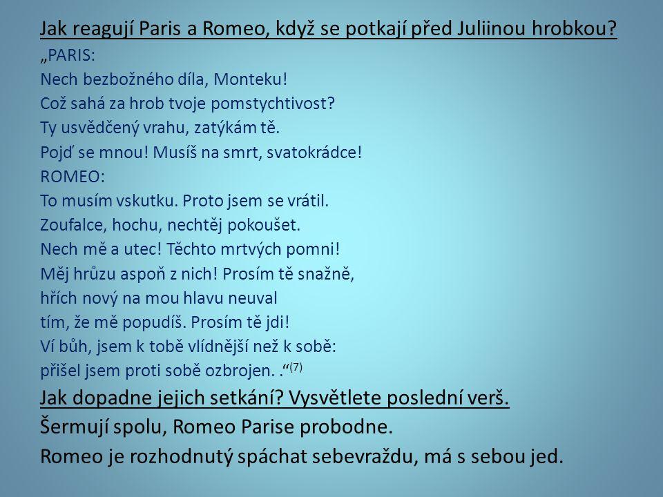 Jak reagují Paris a Romeo, když se potkají před Juliinou hrobkou.