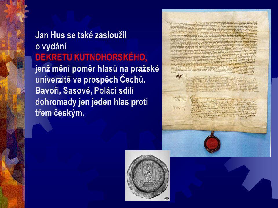 O českém pravopise Hus se také zabýval reformou pravopisu, neboť myslel na méně vzdělané vrstvy, které by chtěly číst jeho kázání. Navrhuje zjednoduše