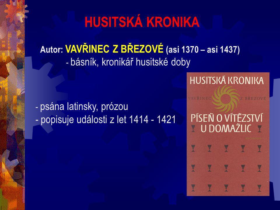 BUDYŠÍNSKÝ RUKOPIS - vznikl kolem roku 1420 - je v něm zobrazena tehdejší situace očima stoupence husitů - obsahuje 3 veršované skladby (zřejmě stejný