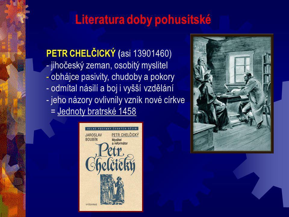 HUSITSKÁ KRONIKA Autor: VAVŘINEC Z BŘEZOVÉ (asi 1370 – asi 1437) - básník, kronikář husitské doby - psána latinsky, prózou - popisuje události z let 1