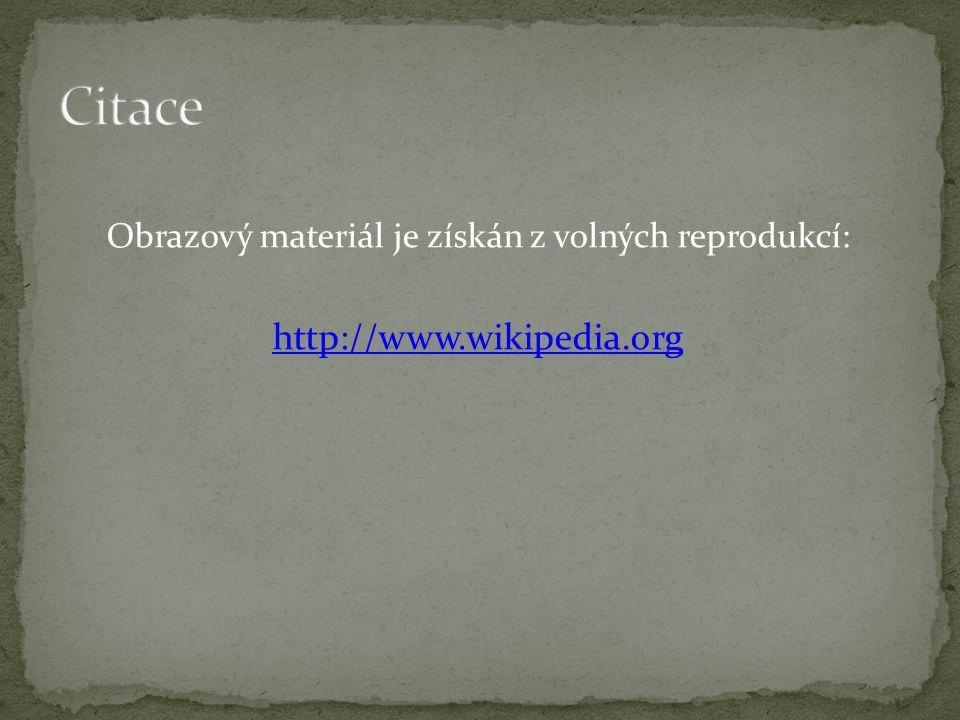 Obrazový materiál je získán z volných reprodukcí: http://www.wikipedia.org