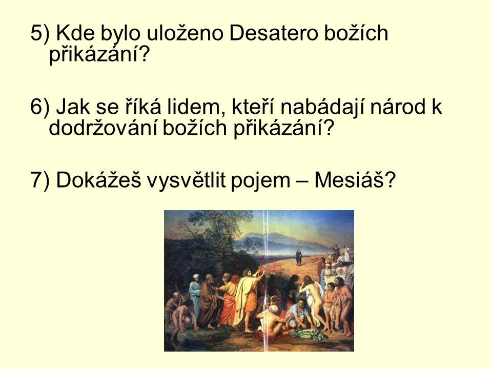 5) Kde bylo uloženo Desatero božích přikázání.