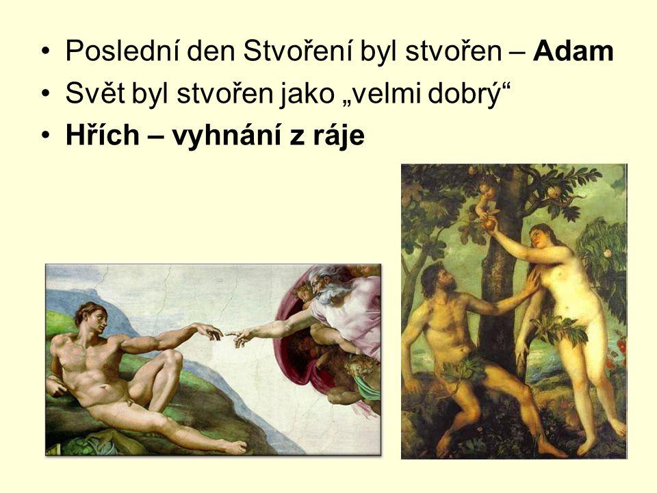 """Poslední den Stvoření byl stvořen – Adam Svět byl stvořen jako """"velmi dobrý Hřích – vyhnání z ráje"""